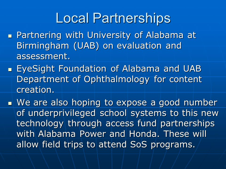 Local Partnerships Partnering with University of Alabama at Birmingham (UAB) on evaluation and assessment.