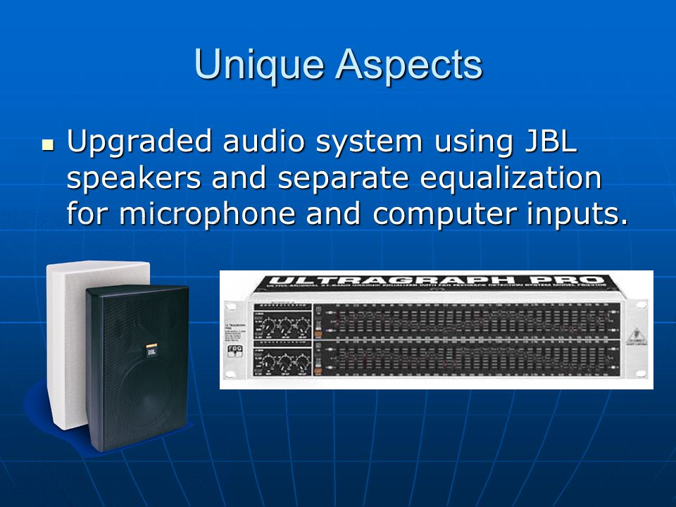 Unique Aspects Upgraded audio system using JBL speakers and separate equalization for microphone and computer inputs. Upgraded audio system using JBL