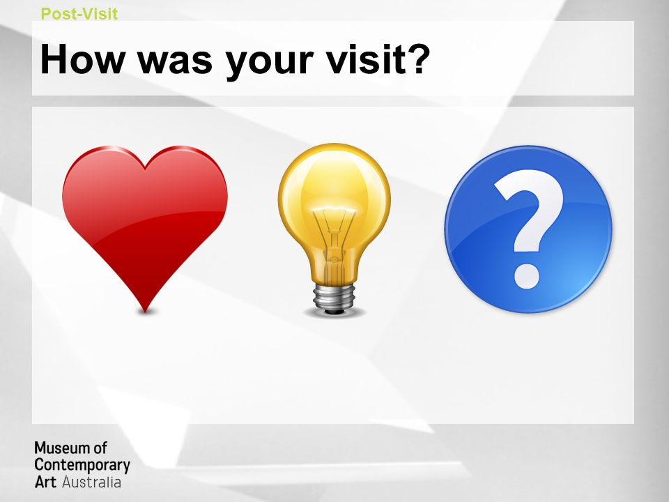 How was your visit? Post-Visit