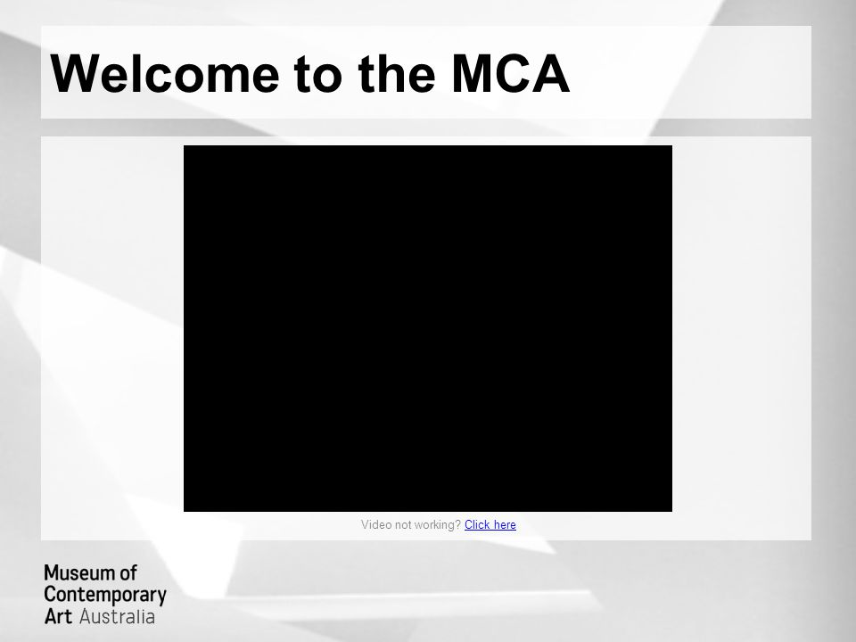 Welcome to the MCA Video not working? Click hereClick here