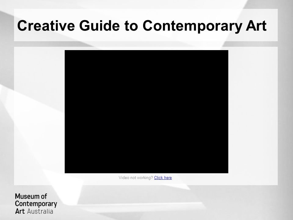 Creative Guide to Contemporary Art Video not working? Click hereClick here