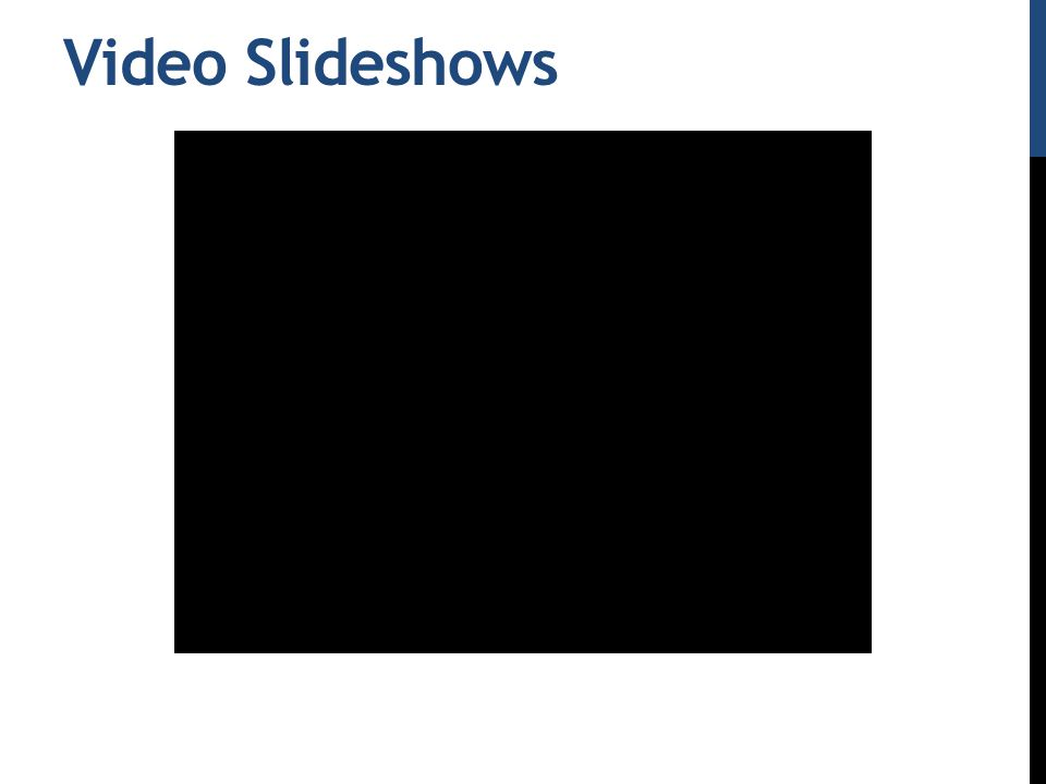 Video Slideshows