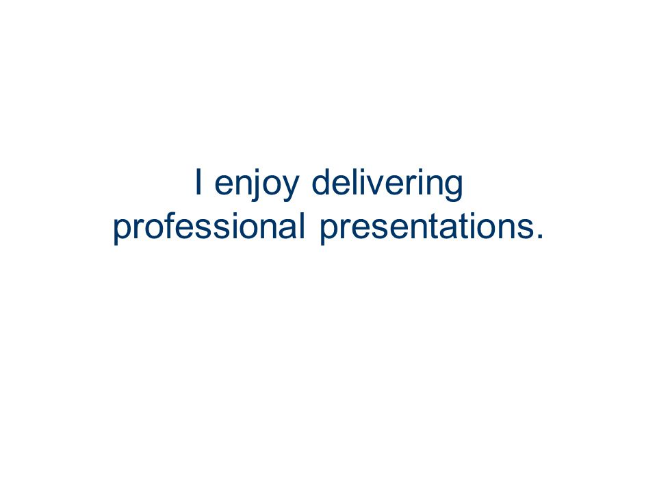 Presenting PowerPoint Increases my career opportunities.