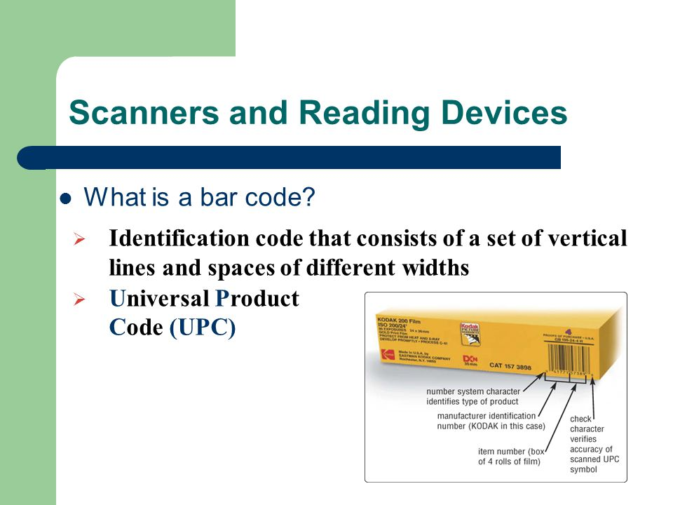 Scanners and Reading Devices What is a bar code?  Identification code that consists of a set of vertical lines and spaces of different widths  Unive