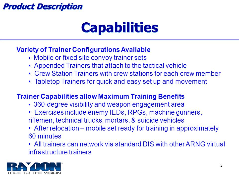*****Raydon Proprietary***** 2 Variety of Trainer Configurations Available Mobile or fixed site convoy trainer sets Appended Trainers that attach to t