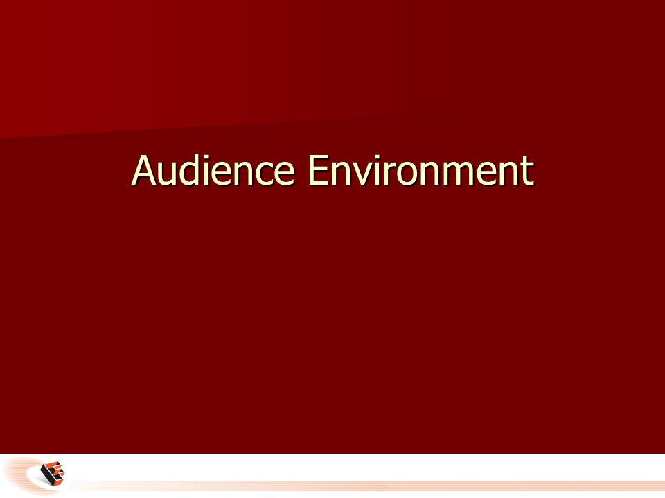 Audience Environment