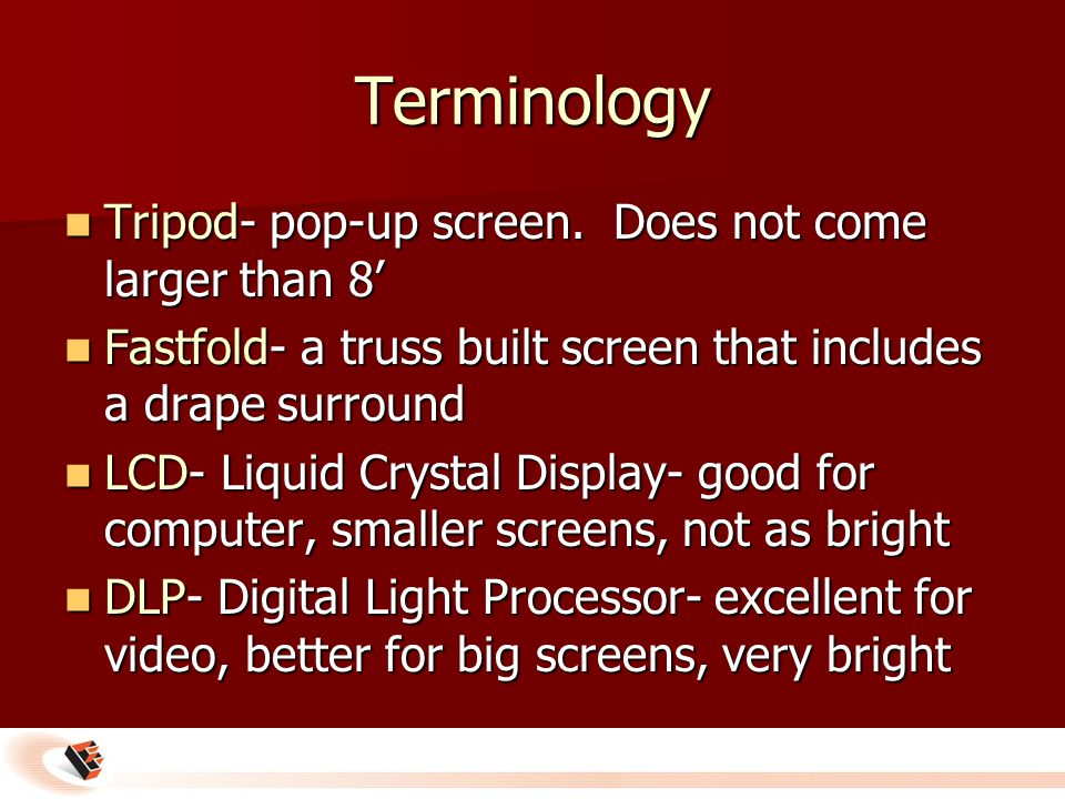 Terminology Tripod- pop-up screen. Does not come larger than 8' Tripod- pop-up screen.
