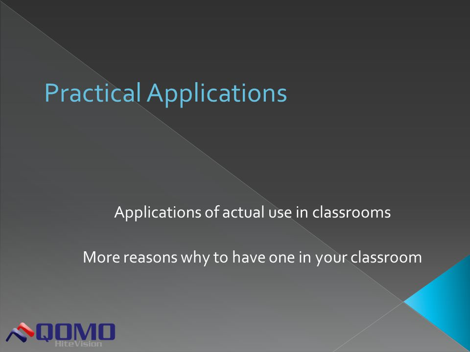 Applications of actual use in classrooms More reasons why to have one in your classroom