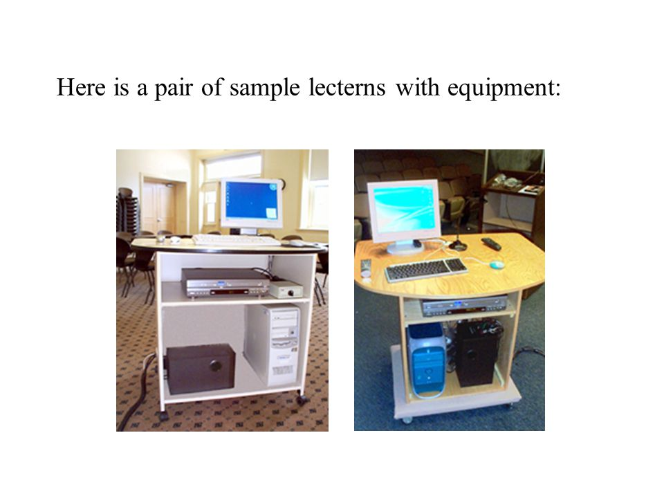 Here is a pair of sample lecterns with equipment: