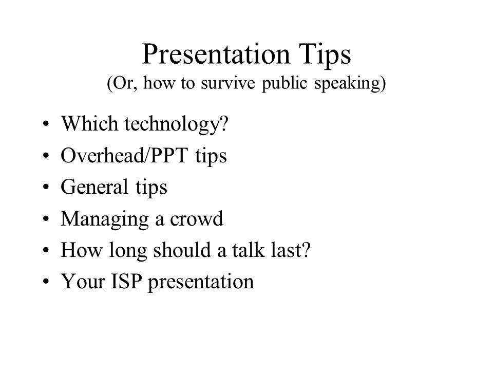 Presentation technology The simple, spoken talk Overheads Presentation software The dreaded demonstration
