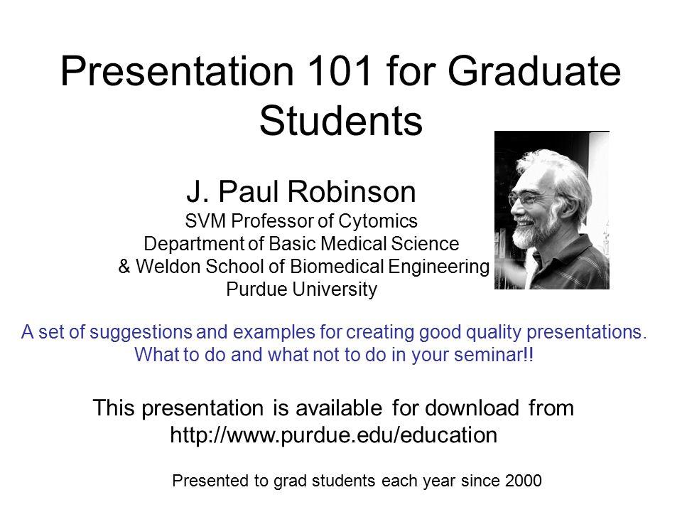 Presentation 101 for Graduate Students J.