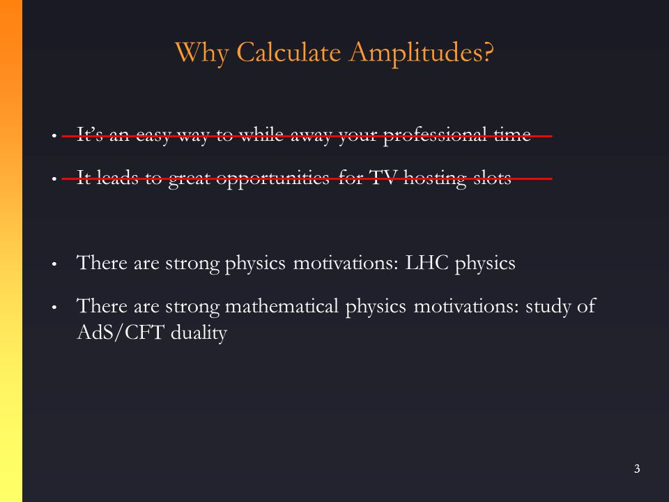 3 Why Calculate Amplitudes.