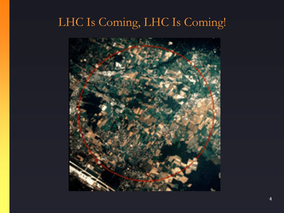 4 LHC Is Coming, LHC Is Coming!
