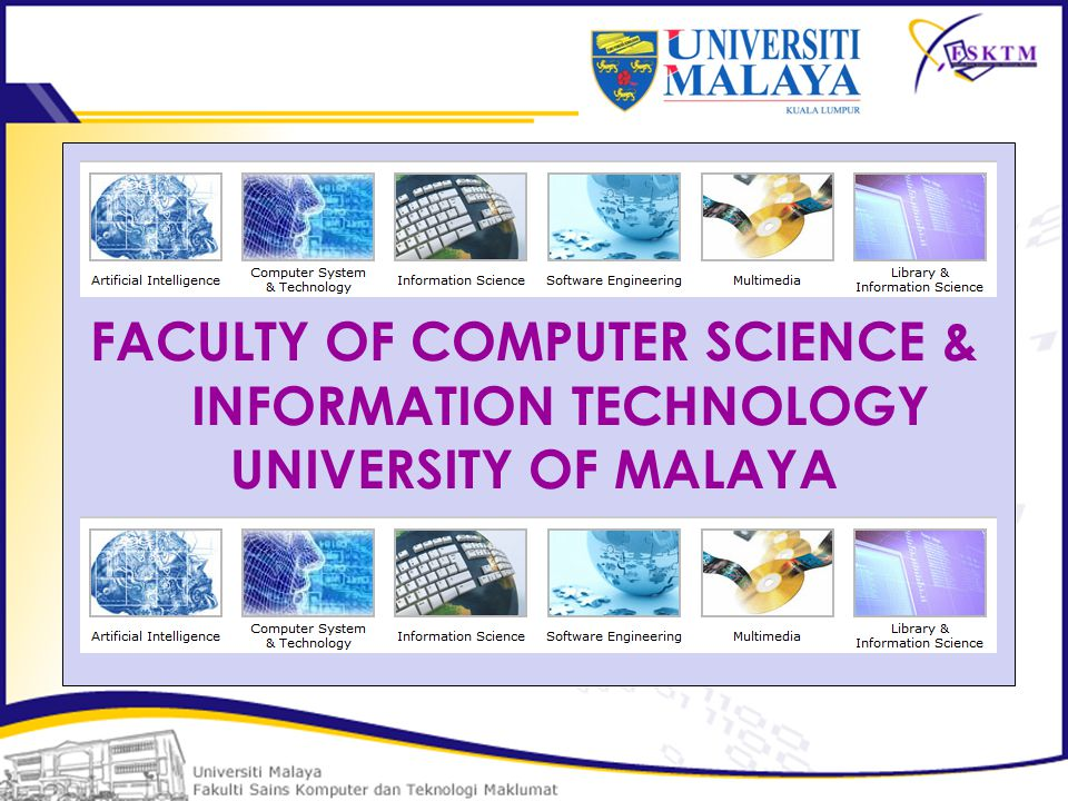 FACULTY OF COMPUTER SCIENCE & INFORMATION TECHNOLOGY UNIVERSITY OF MALAYA