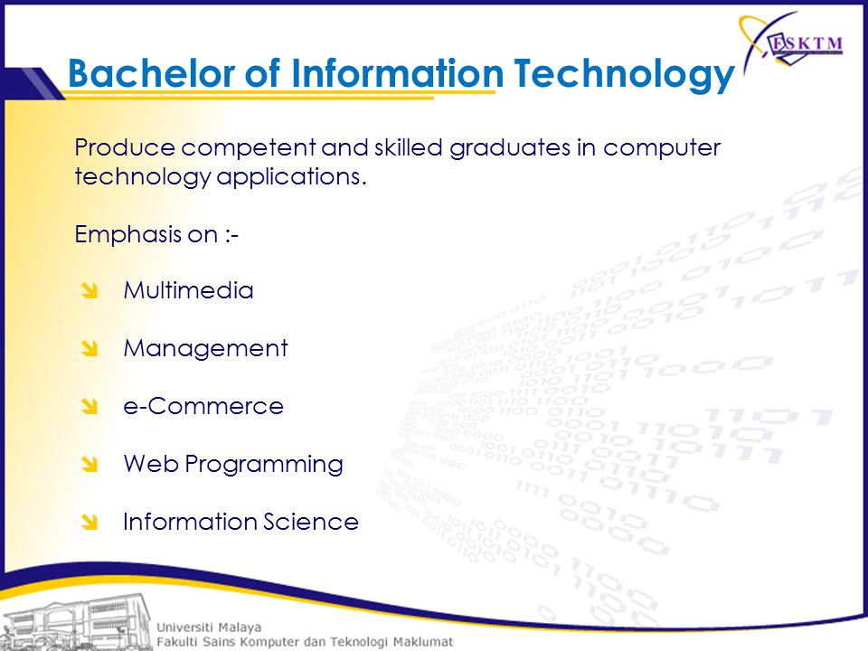 Produce competent and skilled graduates in computer technology applications.