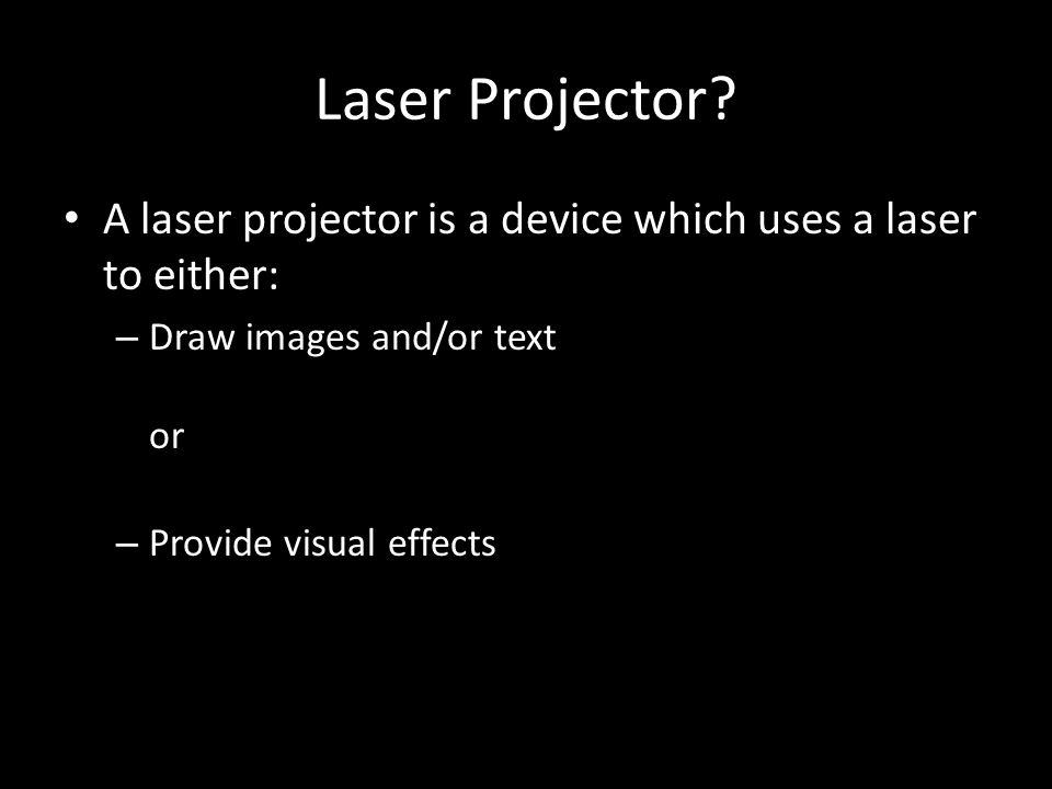 Laser Projector.