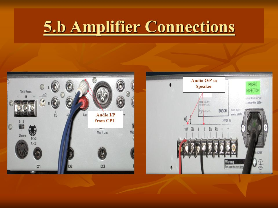 5.b Amplifier Connections Audio I/P from CPU Audio O/P to Speaker