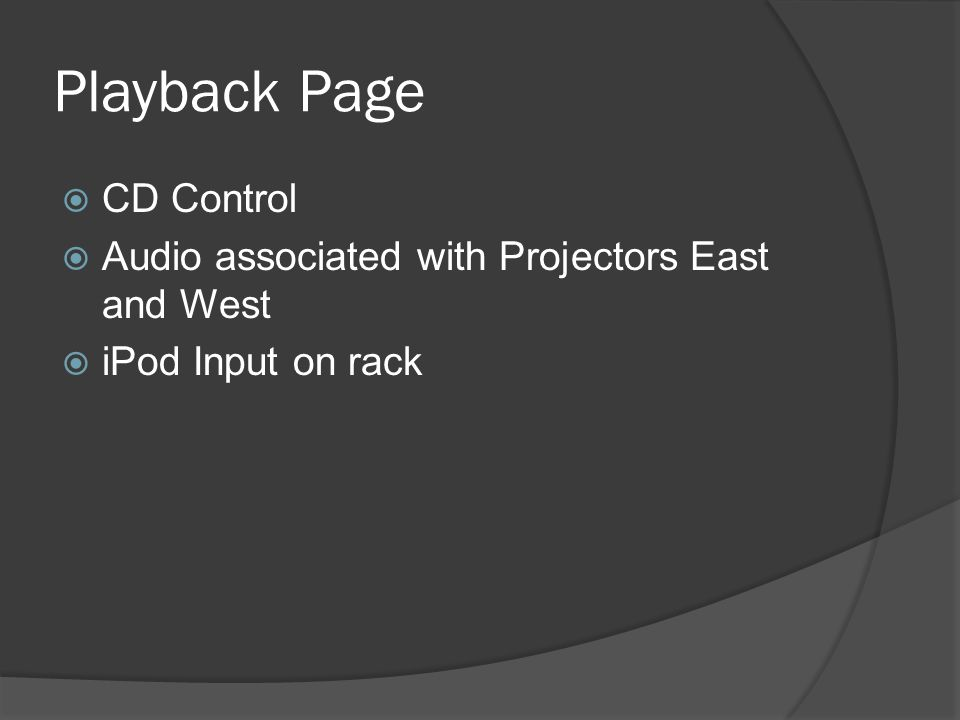  CD Control  Audio associated with Projectors East and West  iPod Input on rack