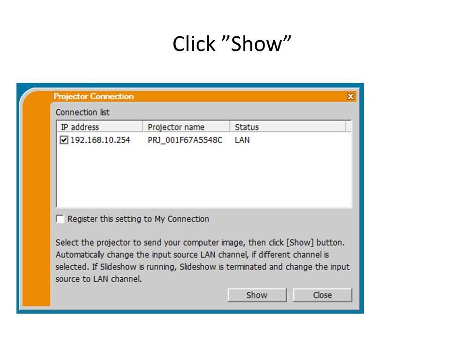 Click Show