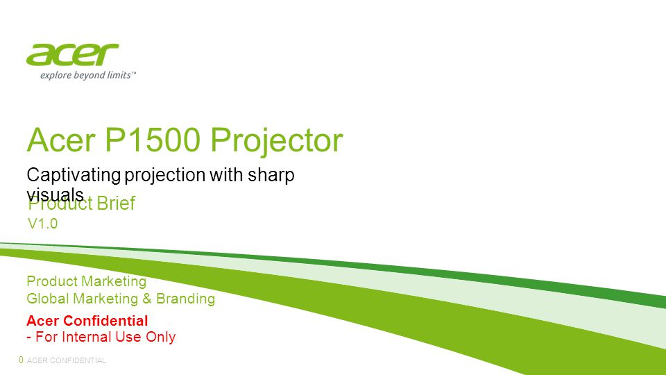ACER CONFIDENTIAL Content 1 Product Line Up Value Proposition Target Segments Key Selling Points Product View