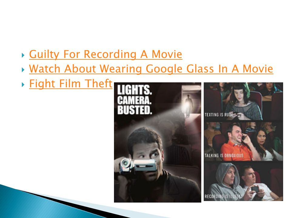  Guilty For Recording A Movie Guilty For Recording A Movie  Watch About Wearing Google Glass In A Movie Watch About Wearing Google Glass In A Movie  Fight Film Theft Fight Film Theft