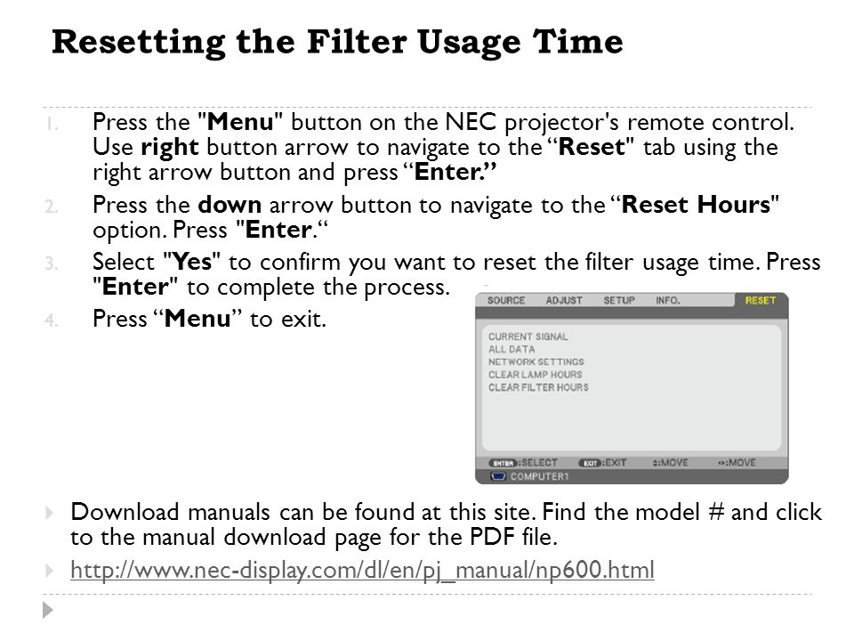 Resetting the Filter Usage Time 1. Press the Menu button on the NEC projector s remote control.