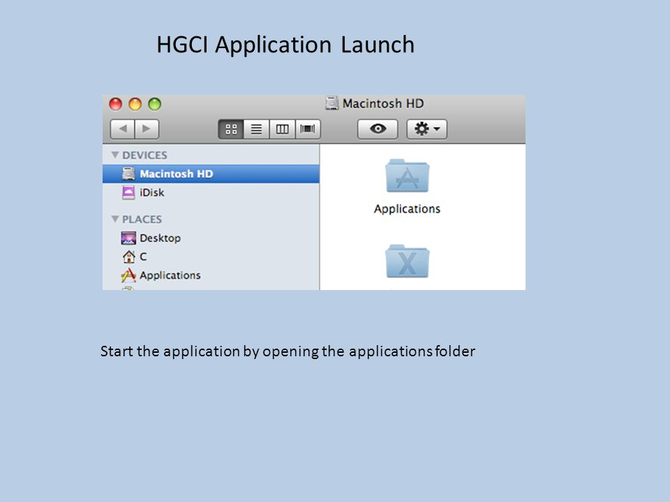 HGCI Application Launch Start the application by opening the applications folder