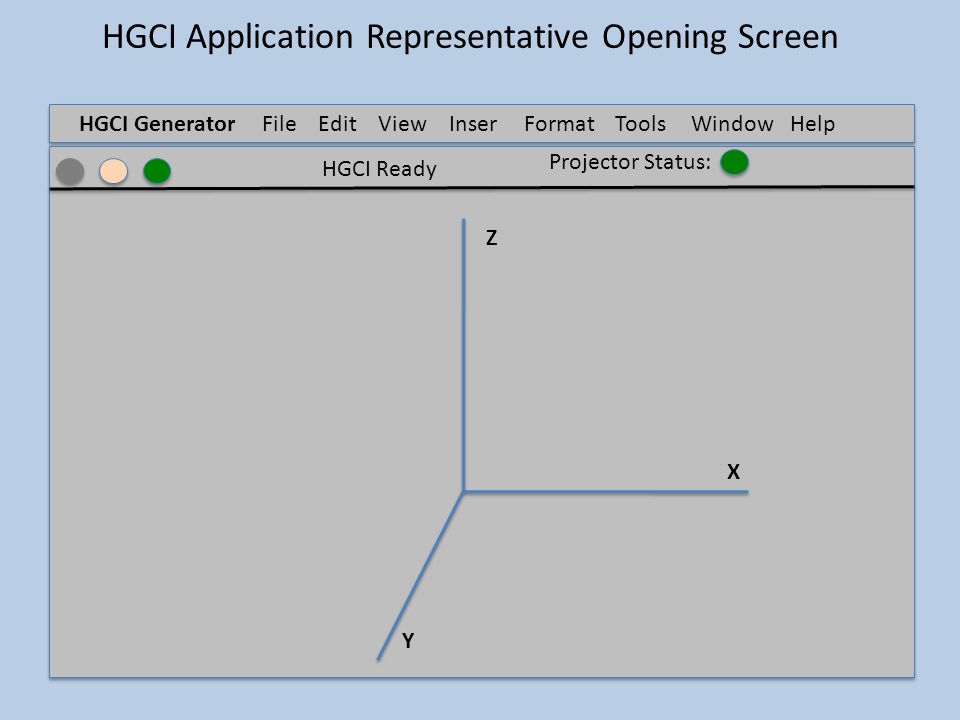 HGCI Application File Open HGCI Generator FileEdit ViewInser t FormatTools Window Help Z X Y HGCI Ready