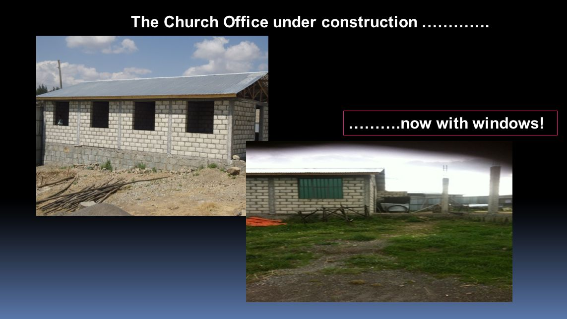 The Church Office under construction …………. ……….now with windows!