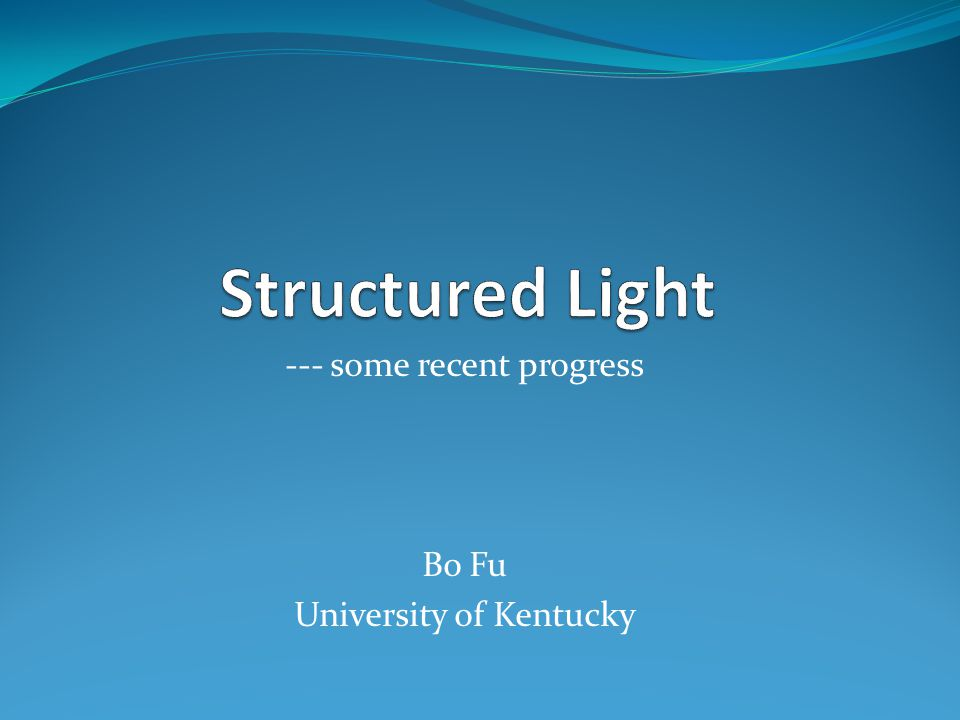 --- some recent progress Bo Fu University of Kentucky