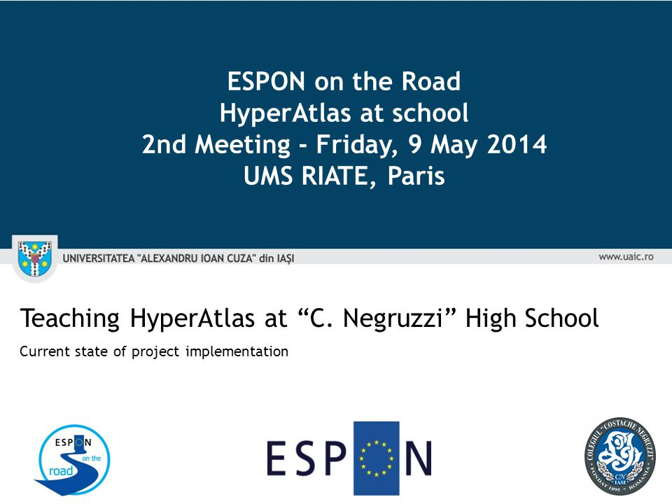 "Teaching HyperAtlas at ""C. Negruzzi"" High School Current state of project implementation ESPON on the Road HyperAtlas at school 2nd Meeting - Friday,"