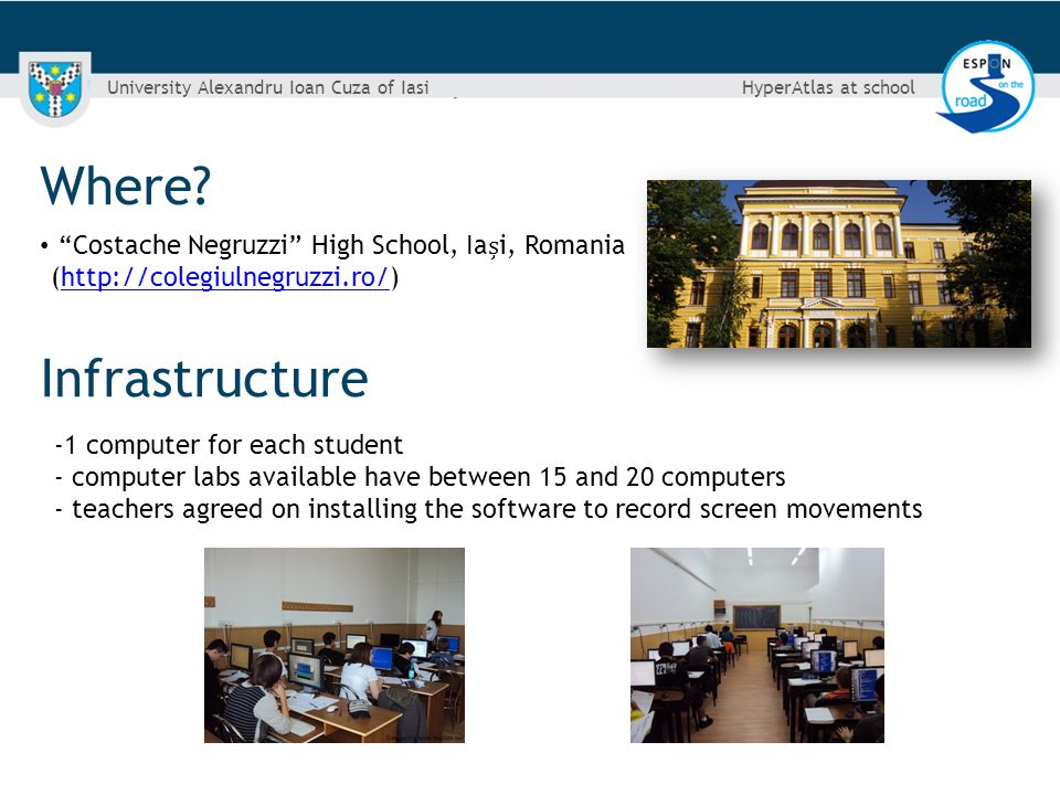 Costache Negruzzi High School, Iai, Romania (http://colegiulnegruzzi.ro/)http://colegiulnegruzzi.ro/ Where.