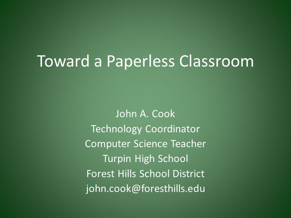 Toward a Paperless Classroom John A.