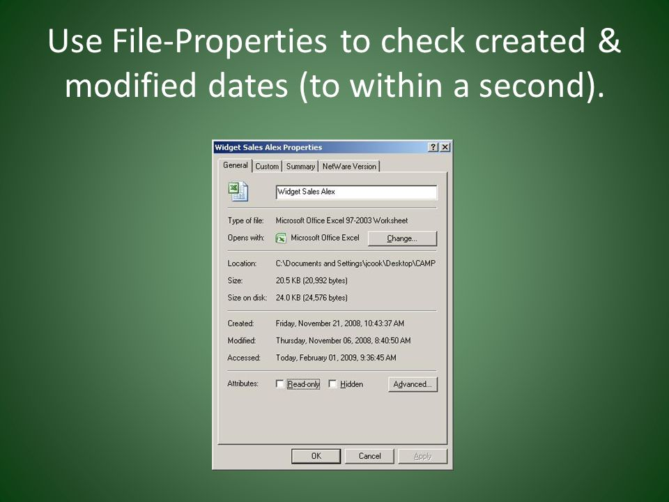 Use File-Properties to check created & modified dates (to within a second).