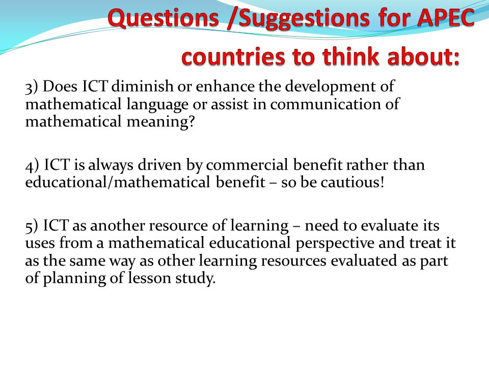 3) Does ICT diminish or enhance the development of mathematical language or assist in communication of mathematical meaning.