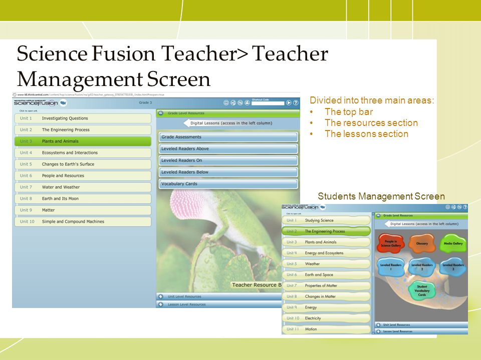 Science Fusion Teacher> Teacher Management Screen Divided into three main areas: The top bar The resources section The lessons section Students Manage