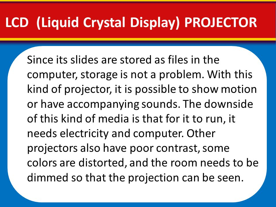 Since its slides are stored as files in the computer, storage is not a problem. With this kind of projector, it is possible to show motion or have acc