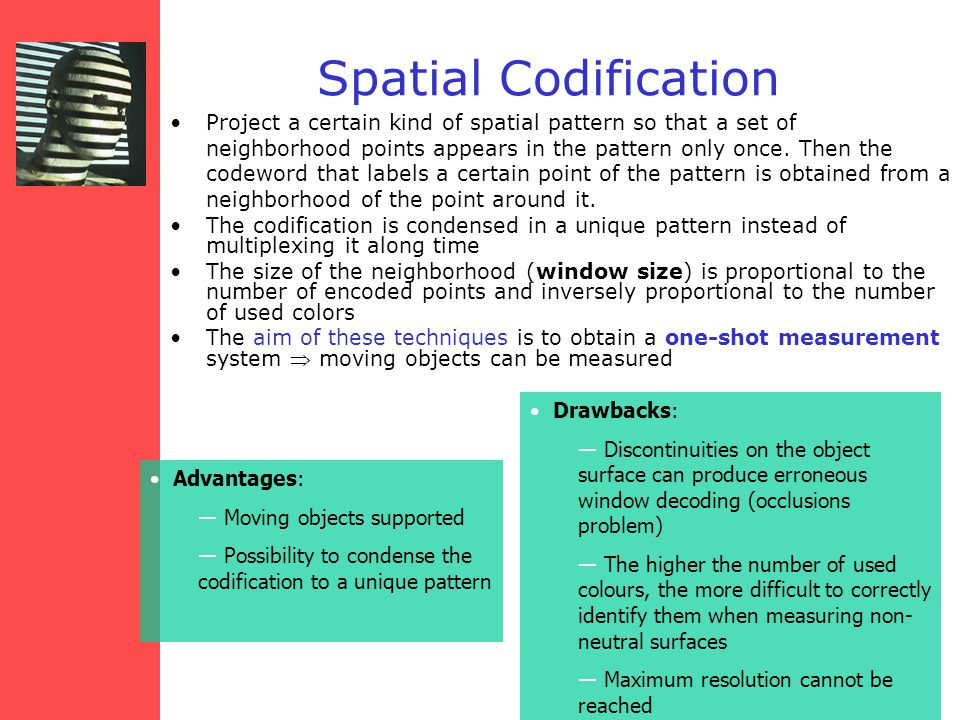 Spatial Codification Project a certain kind of spatial pattern so that a set of neighborhood points appears in the pattern only once.