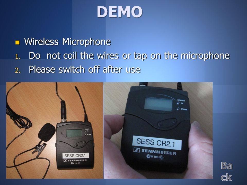 Wireless Microphone Wireless Microphone  Do not coil the wires or tap on the microphone  Please switch off after use DEMO