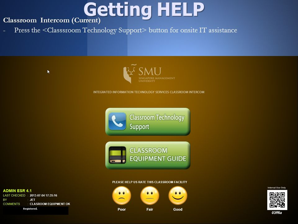 Classroom Intercom (Current) - -Press the button for onsite IT assistance Registered Getting HELP