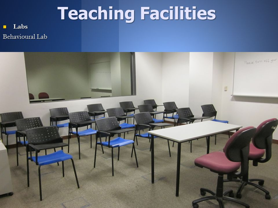 5 Labs Labs Behavioural Lab Teaching Facilities