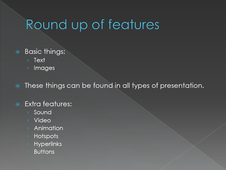  Basic things: › Text › Images  These things can be found in all types of presentation.