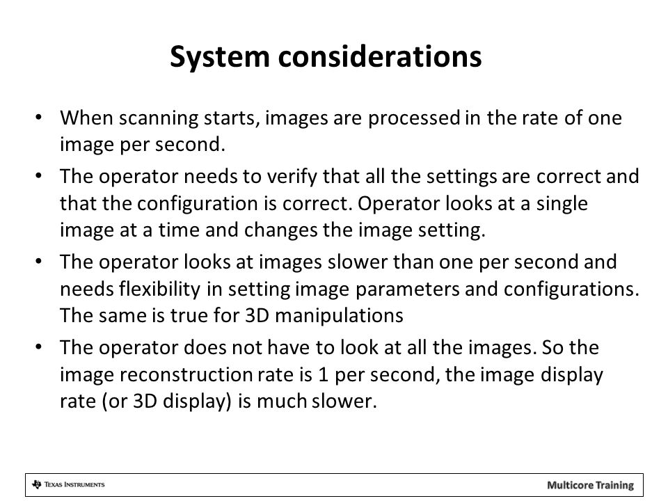System considerations When scanning starts, images are processed in the rate of one image per second.