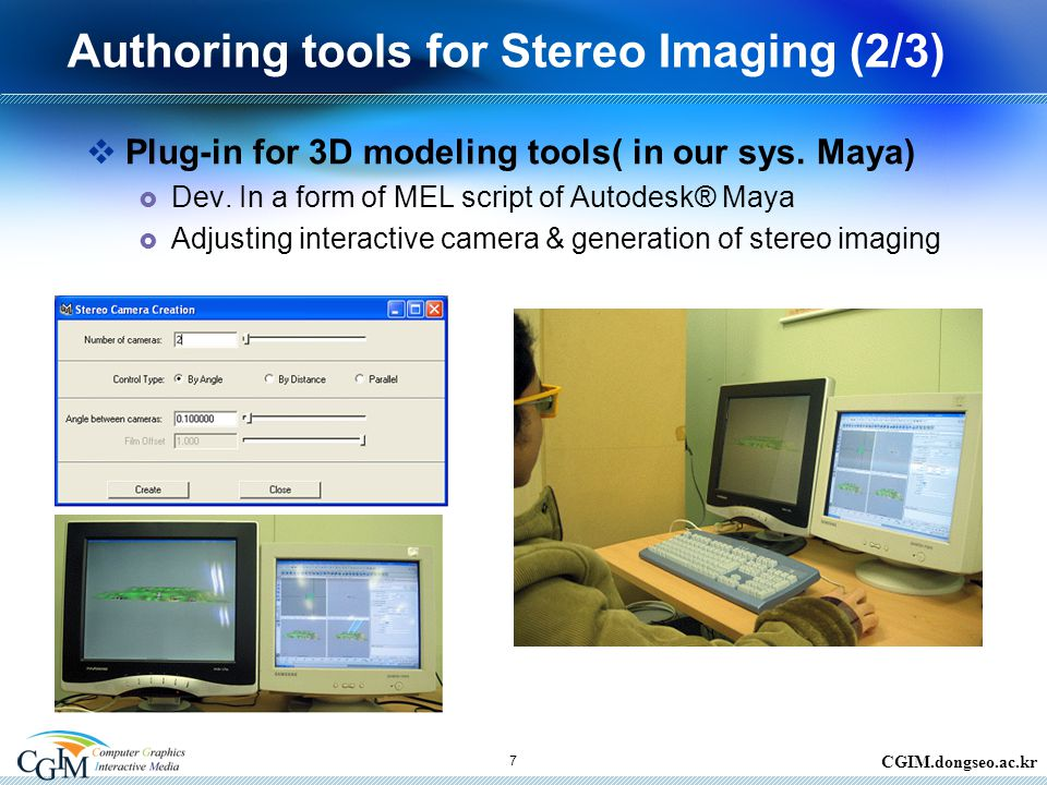 CGIM.dongseo.ac.kr 7 Authoring tools for Stereo Imaging (2/3)  Plug-in for 3D modeling tools( in our sys.