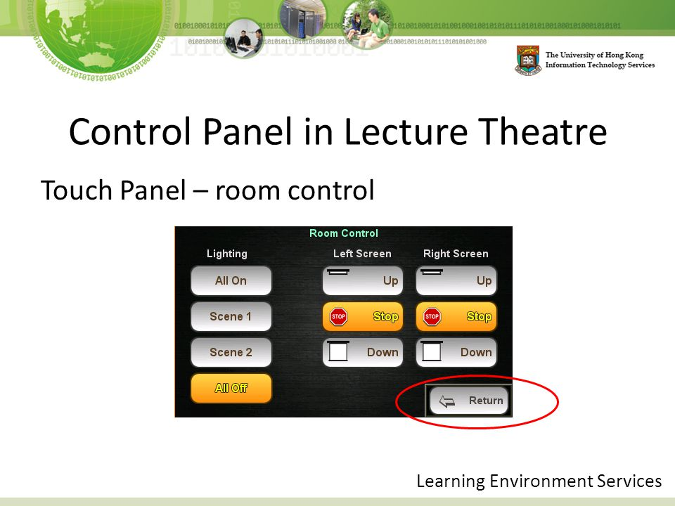 Control Panel in Lecture Theatre Touch Panel – room control Learning Environment Services