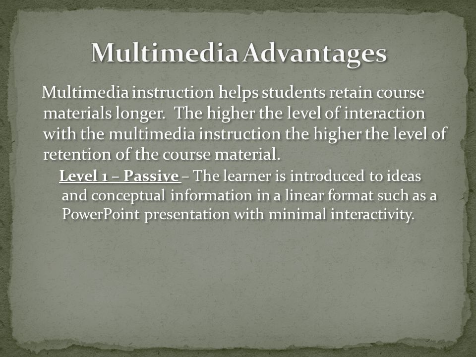 Multimedia instruction helps students retain course materials longer.