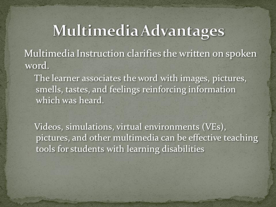 Multimedia Instruction clarifies the written on spoken word.