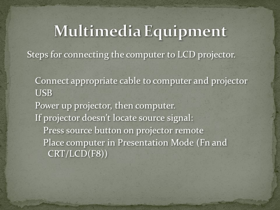 Steps for connecting the computer to LCD projector.