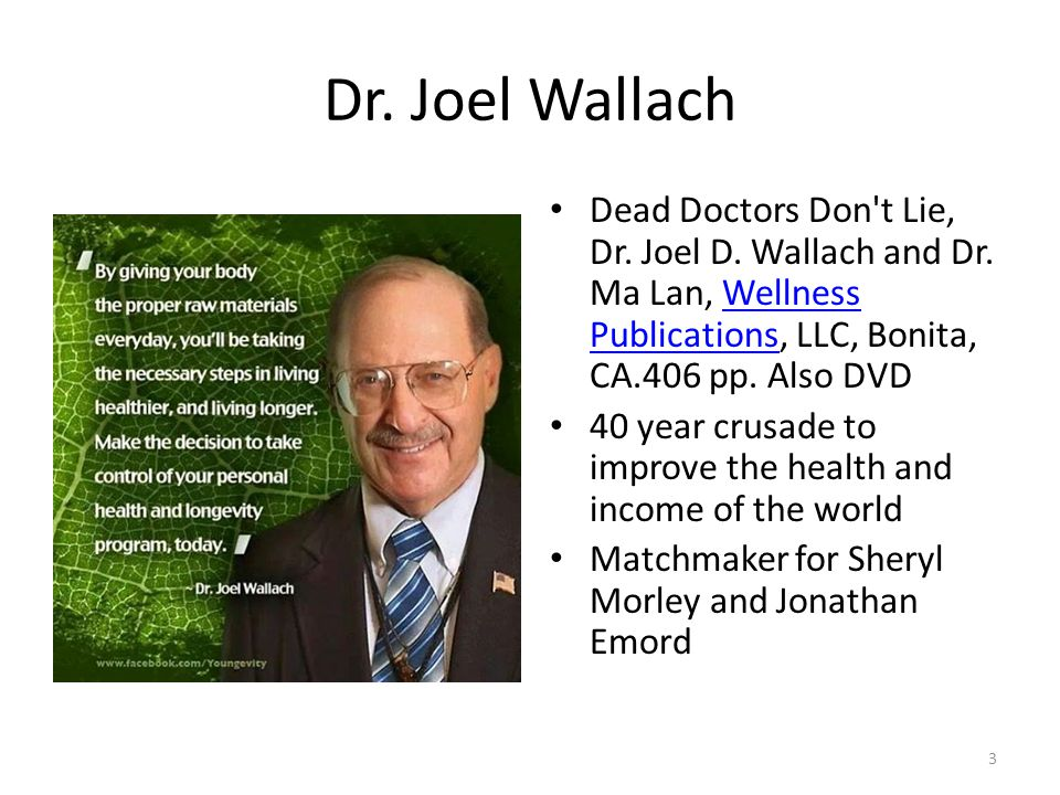 Dr.Joel Wallach Dead Doctors Don t Lie, Dr. Joel D.