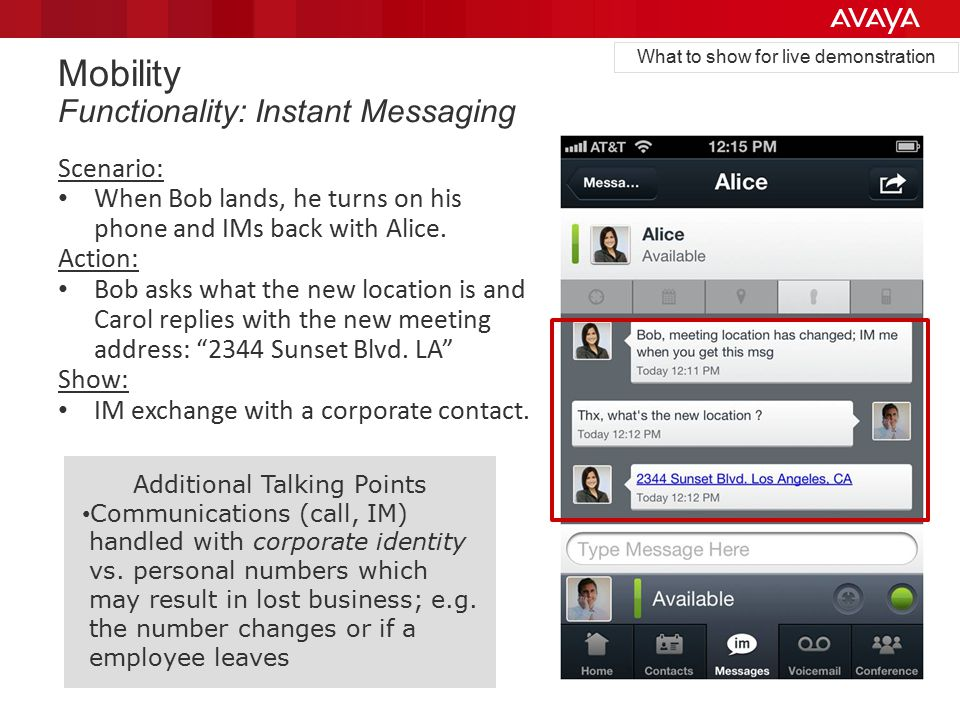 Mobility Functionality: Instant Messaging Scenario: When Bob lands, he turns on his phone and IMs back with Alice.